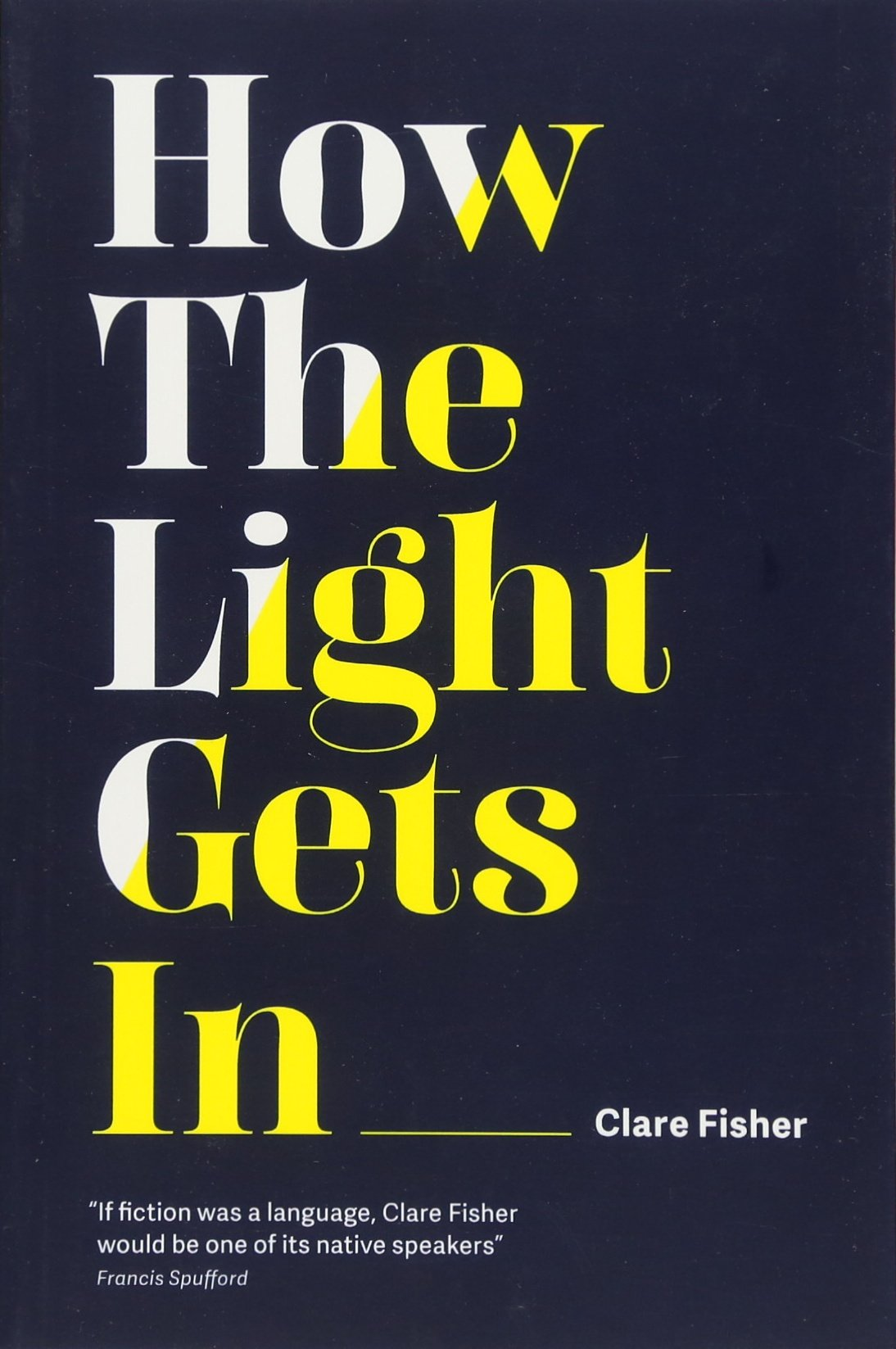 How the Light Gets in 2016: 9781910312124: Amazon.com: Books
