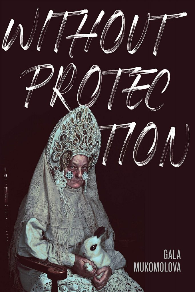 Cover of Without Protection by Gala Mukomolova