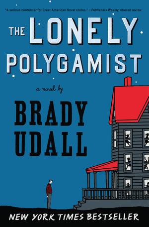 The Lonely Polygamist | Brady Udall | W. W. Norton & Company