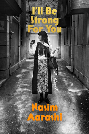 I'll Be Strong for You by Nasim Marashi
