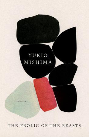 The Frolic of the Beasts by Yukio Mishima