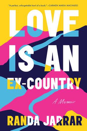 Love Is an Ex-Country by Randa Jarrar