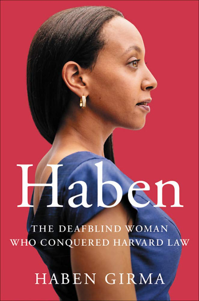 The Deafblind Woman who Conquered Harvard Law by Haben Girma