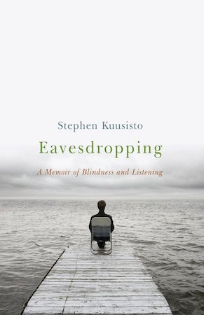 A Memoir of Blindness and Listening