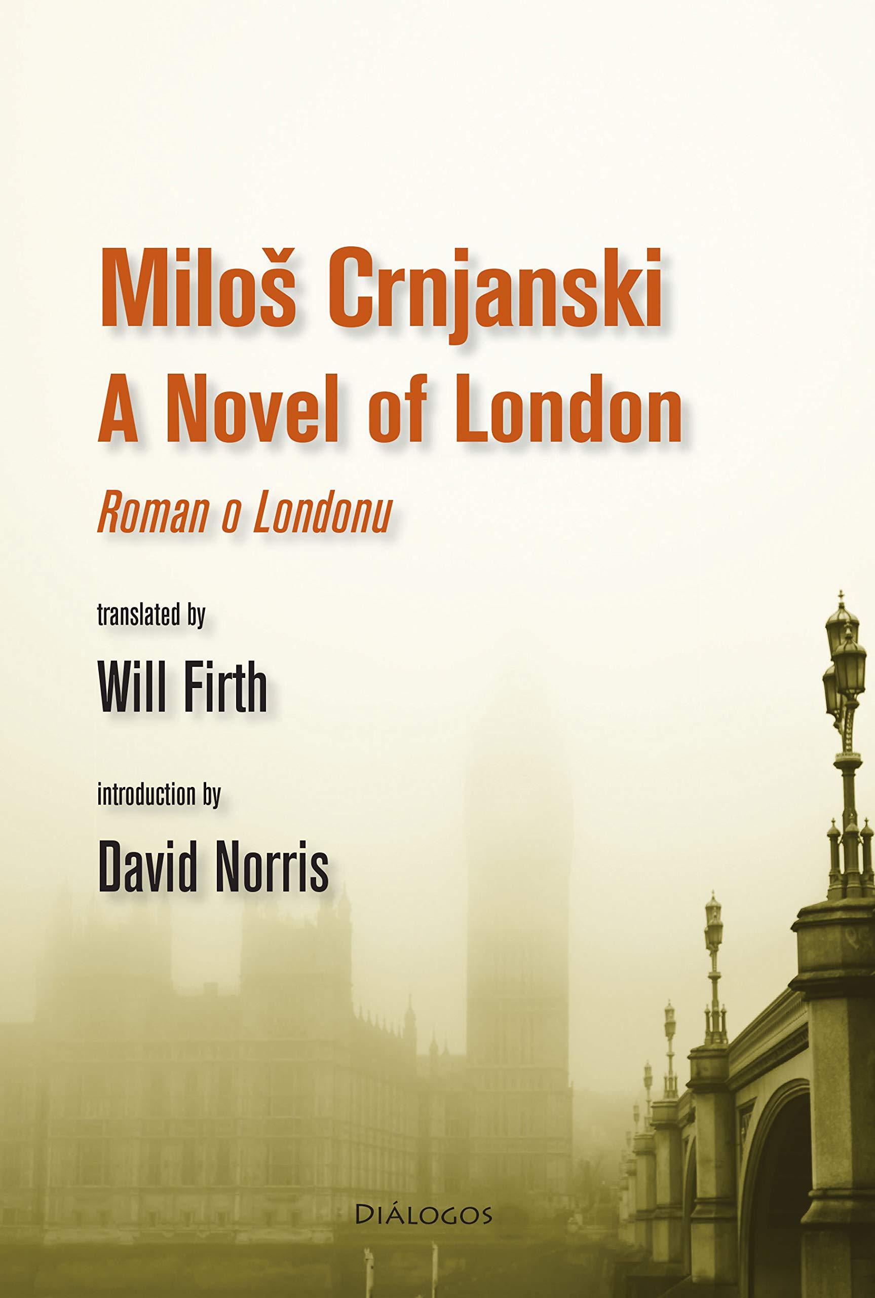 Amazon.com: A Novel of London (9781944884666): Crnjanski, Milos, Firth,  Will: Books