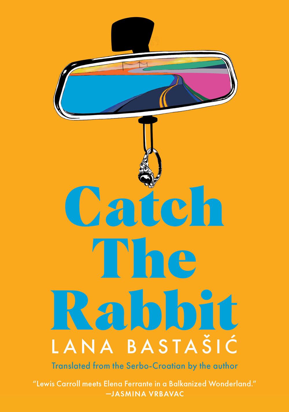 Catch the Rabbit — Restless Books