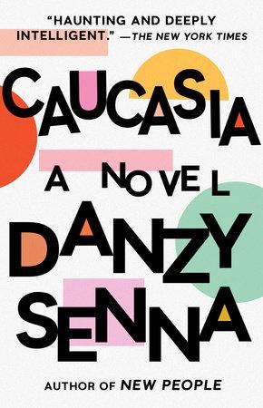 Caucasia by Danzy Senna