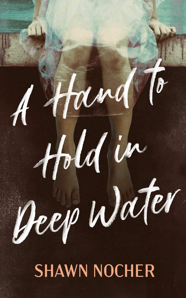 Cover of A Hand to Hold in Deep Water by Shawn Nocher