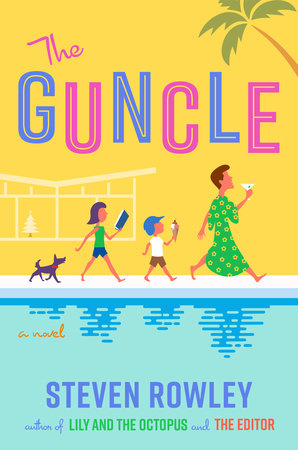 The Guncle by Steven Rowley