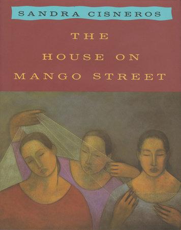 The House on Mango Street by Sandra Cisneros