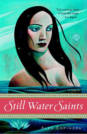Still Water Saints by Alex Espinoza